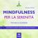 Michael Doody - Mindfulness per la serenità: Tecnica guidata