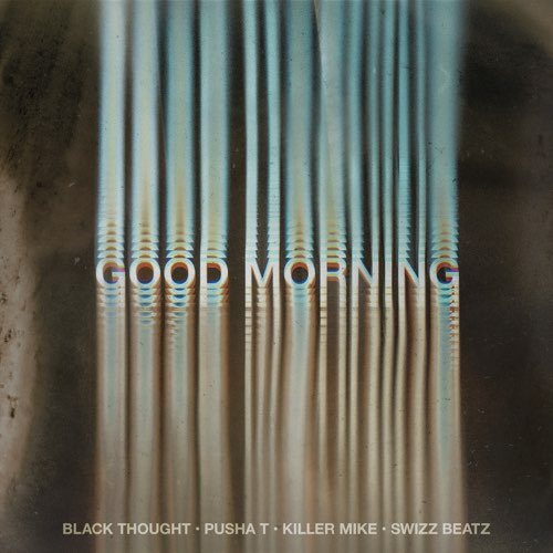 Black Thought – Good Morning (feat. Pusha T, Swizz Beatz, & Killer Mike) [iTunes Plus AAC M4A]