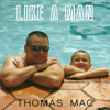 Thomas Mac - Like a Man  artwork
