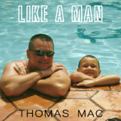 Like a Man - Thomas Mac