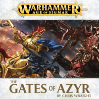 The Gates of Azyr: Age of Sigmar: Realmgate Wars, Book 1 (Unabridged)