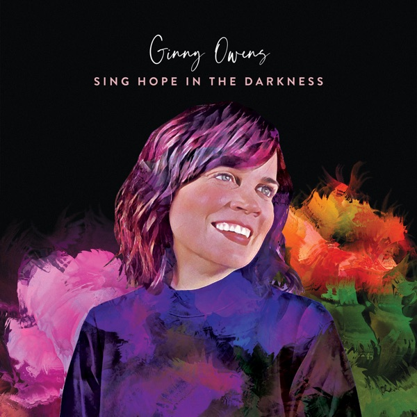 Ginny Owens - Sing In The Darkness