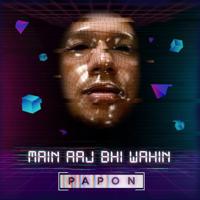 Papon - Main Aaj Bhi Wahin - Single artwork
