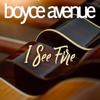 Boyce Avenue - I See Fire ilustración