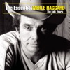 The Essential Merle Haggard The Epic Years
