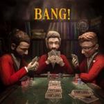 songs like Bang!