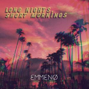 Emmeno - Long Nights, Short Mornings - EP