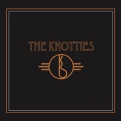 The Knotties - Small Town Girl
