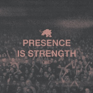 Presence Is Strength - Single