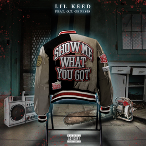 Lil Keed - Show Me What You Got feat. O.T. Genasis