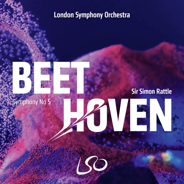 Sir Simon Rattle & London Symphony Orchestra - Beethoven: Symphony No. 5 (Live)