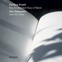 Download Vox Clamantis & Jaan-Eik Tulve - Cyrillus Kreek - The Suspended Harp of Babel Gratis, download lagu terbaru