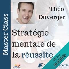 Stratégie mentale de la réussite: Master Class
