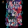 Marlon James - Black Leopard, Red Wolf (Unabridged)  artwork