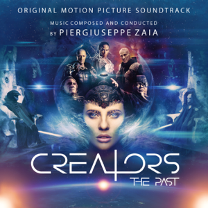 Piergiuseppe Zaia - Creators: The Past (Original Motion Picture Soundtrack)
