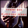 Tommy Roe Meets Barefoot Jerry - EP - Tommy Roe & Barefoot Jerry