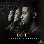 Do It (feat. Mvelo & Semusa) - Mistosoul