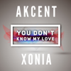 akcent - You don't know my love (feat. Xonia) artwork