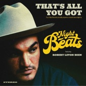 Robert Levon Been;Night Beats - That's All You Got