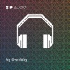 8D Audio & 8D Tunes - My Own Way