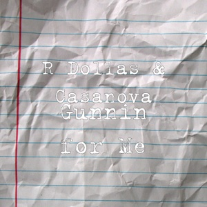 R Dollas & Casanova - Gunnin for Me