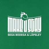 Sega Bodega - Make U Stay