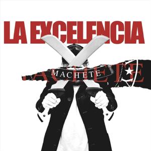 La Excelencia - Machete