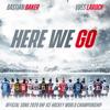 Yves Larock & Bastian Baker - Here We Go (Official Song 2020 IIHF Ice Hockey World Championship) Grafik