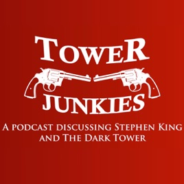 Tower Junkies - The Dark Tower and Stephen King Podcast: 024