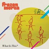 Frozen Inertia - What Is This?