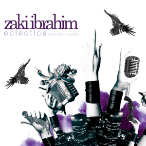 Zaki Ibrahim - Eclectica (Episodes in Purple) (Deluxe)