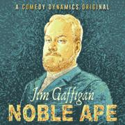 Jim Gaffigan: Noble Ape (Original Recording)