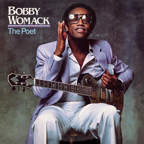 Bobby Womack - The Poet