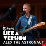 Alex the Astronaut - Mr. Blue Sky (triple j Like a Version)