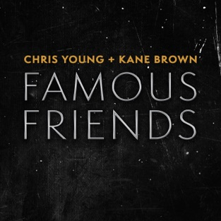 Chris Young & Kane Brown – Famous Friends – Single [iTunes Plus AAC M4A]