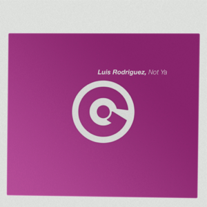 Luis Rodriguez - Not Ya