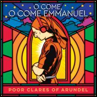 Poor Clare Sisters Arundel - O Come, O Come Emmanuel artwork