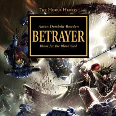 Betrayer: The Horus Heresy, Book 24 (Unabridged)