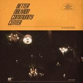 Better Oblivion Community Center - Dylan Thomas