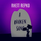 Rhett Repko - A Broken Song