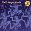 Chill Yoga Music: Chilled Beats for Ashtanga Yoga Class