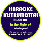 All Of Me In The Style Of John Legend [Karaoke Instrumental Version] Karaoke All Hits - Karaoke All Hits