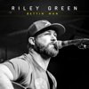 Riley Green - Bettin' Man  artwork