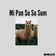 Mi Pan Su Su Sum - Memeless