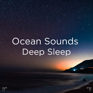 "Relajacion Del Mar & Relajación - !!"" Ocean Sounds Deep Sleep ""!!"
