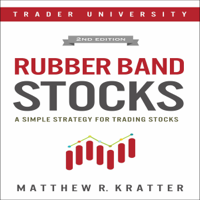 Matthew R. Kratter - Rubber Band Stocks: A Simple Strategy for Trading Stocks (Unabridged) artwork