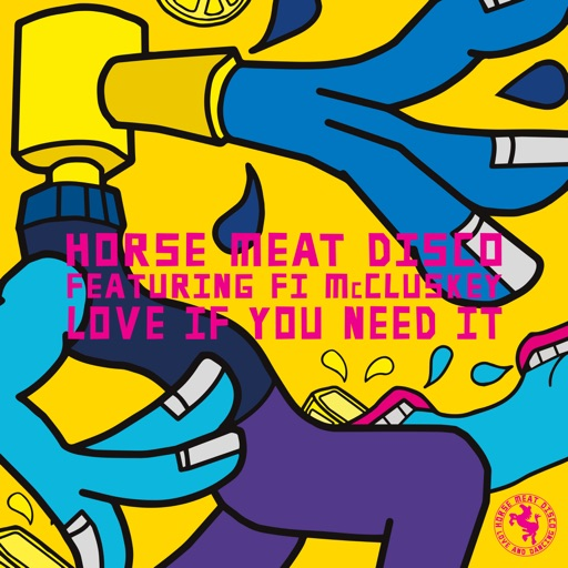 Love If You Need It (feat. Fi McCluskey) by Horse Meat Disco