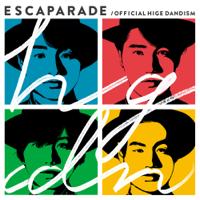エスカパレード - Official髭男dism