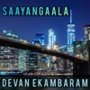 Saayangaala feat Maya Single