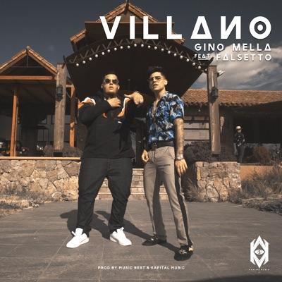Villano (feat. Falsetto) - Single - Gino Mella